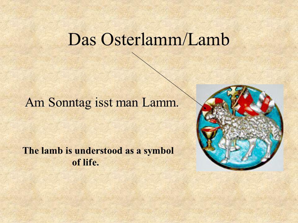 Das Osterlamm/Lamb Am Sonntag isst man Lamm. The lamb is understood as a symbol of life.