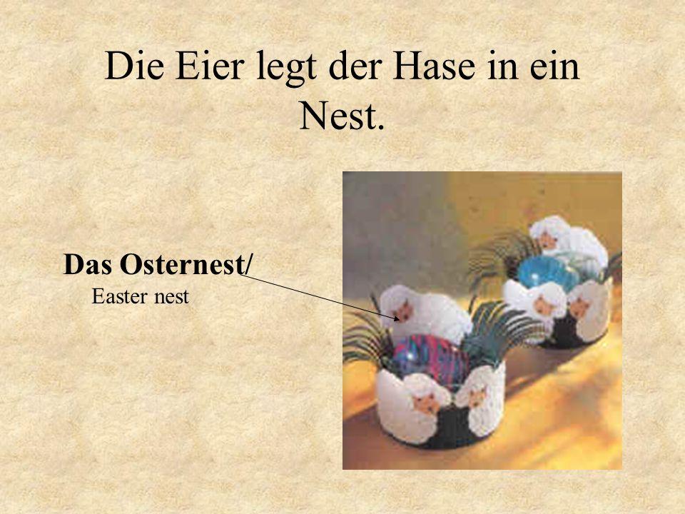 Die Eier legt der Hase in ein Nest. Das Osternest/ Easter nest