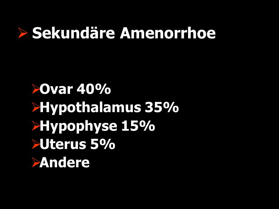 Reduzierte GnRH-Sekretion  Reduzierte Gn-Pulse, kein LH-peak, Anovulation  LH variabel, FSH – low/normal; >LH  Anorexie, Gewichtsabnahme, Stress, Exercise, Krankheit, body fat mass (Couzinet 1999) WHO I Hypothalamus