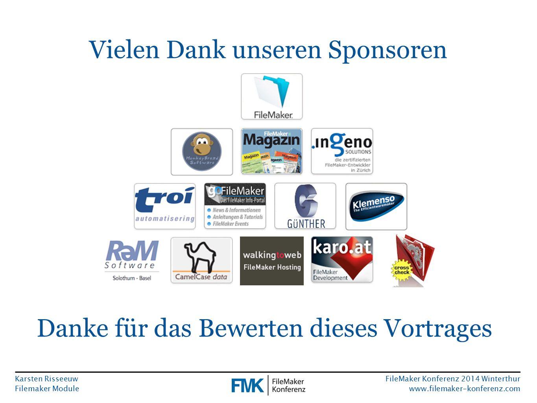 Karsten Risseeuw Filemaker Module FileMaker Konferenz 2014 Winterthur www.filemaker-konferenz.com Vielen Dank unseren Sponsoren Danke für das Bewerten dieses Vortrages