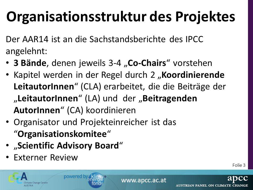 apcc AUSTRIAN PANEL ON CLIMATE CHANGE www.apcc.ac.at Folie 3 Organisationsstruktur des Projektes Der AAR14 ist an die Sachstandsberichte des IPCC ange