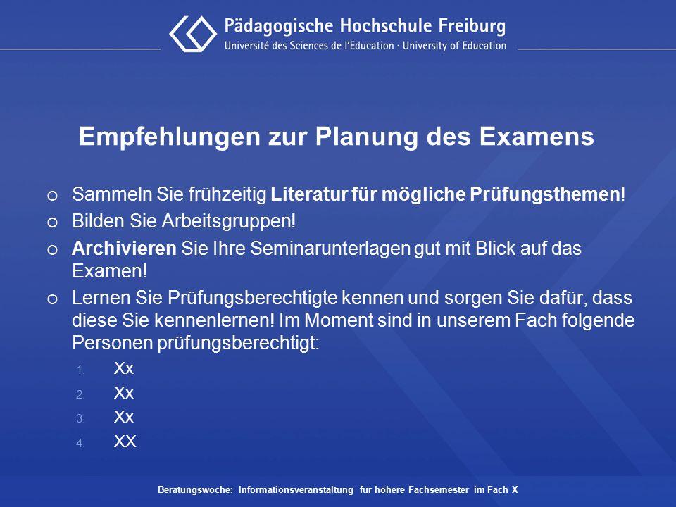 Empfehlungen zur Planung des Examens  Sammeln Sie frühzeitig Literatur für mögliche Prüfungsthemen!  Bilden Sie Arbeitsgruppen!  Archivieren Sie Ih