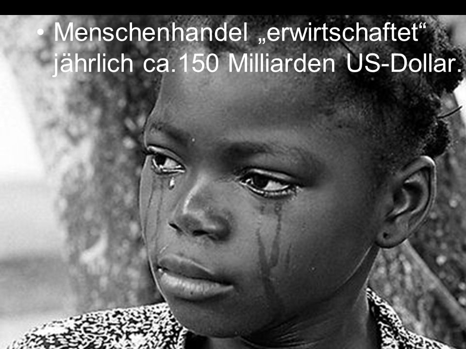 Weltweit 20-30 Millionen Menschen sind Opfer von Menschenhandel 880.