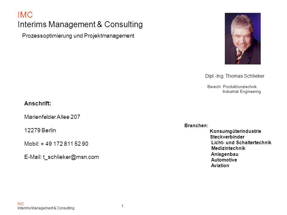 IMC Interims Management & Consulting 2 Projektmanagement, Einführung und Aufbau neuer Produktlinien  Gesamtprojektleitung bei der Einführung neuer Produkte  Produkt und Projektkalkulation (ROI Betrachtungen)  Definition und Beschaffung der Betriebsmittel  Lieferantenauswahl (Leiterplatten, elektr.