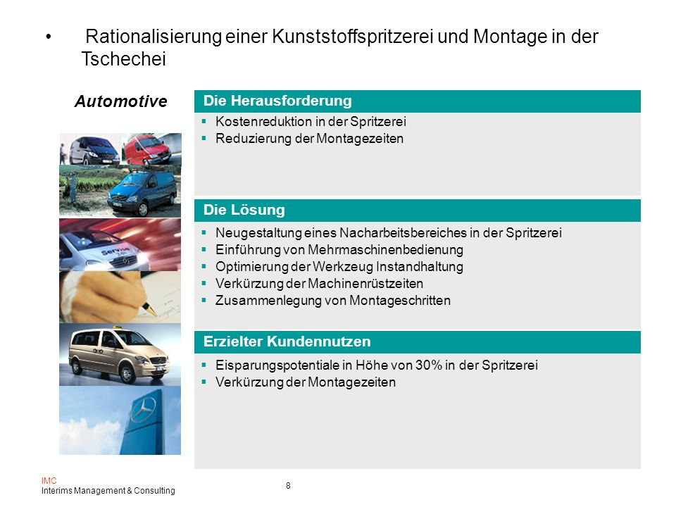 IMC Interims Management & Consulting 8 Rationalisierung einer Kunststoffspritzerei und Montage in der Tschechei Automotive  Kostenreduktion in der Sp
