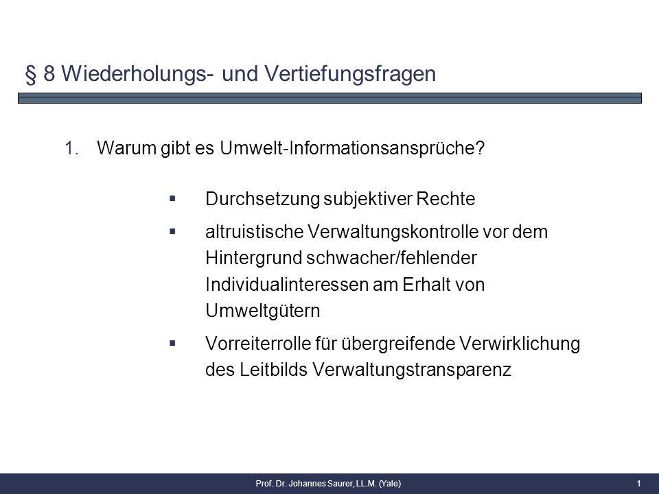 § 8 Wiederholungs- und Vertiefungsfragen 1.Warum gibt es Umwelt-Informationsansprüche.