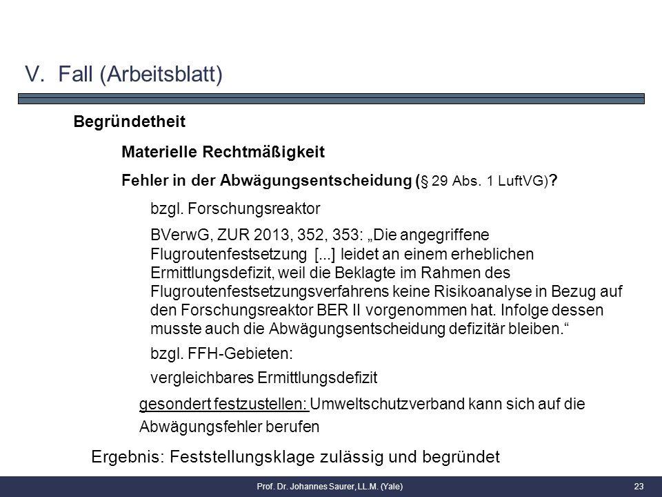 Begründetheit Materielle Rechtmäßigkeit Fehler in der Abwägungsentscheidung ( § 29 Abs. 1 LuftVG) ? bzgl. Forschungsreaktor BVerwG, ZUR 2013, 352, 353