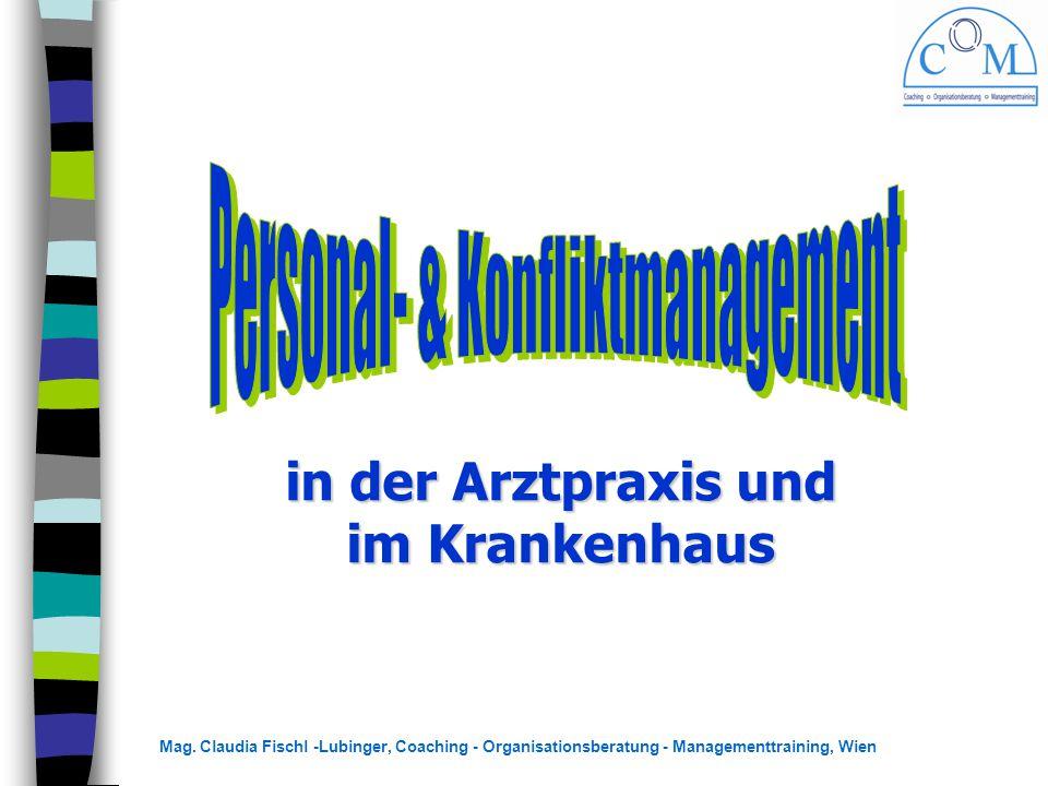 Mag. Claudia Fischl -Lubinger, Coaching - Organisationsberatung - Managementtraining, Wien in der Arztpraxis und im Krankenhaus
