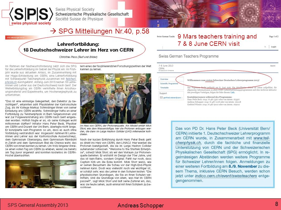 SPS General Assembly 2013 Andreas Schopper 8  SPG Mitteilungen Nr.40, p.58 9 Mars teachers training and 7 & 8 June CERN visit
