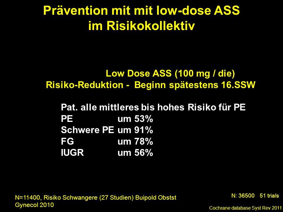 Prävention mit mit low-dose ASS im Risikokollektiv Cochrane database Syst Rev 2011 N: 36500 51 trials Low Dose ASS (100 mg / die) Risiko-Reduktion - B