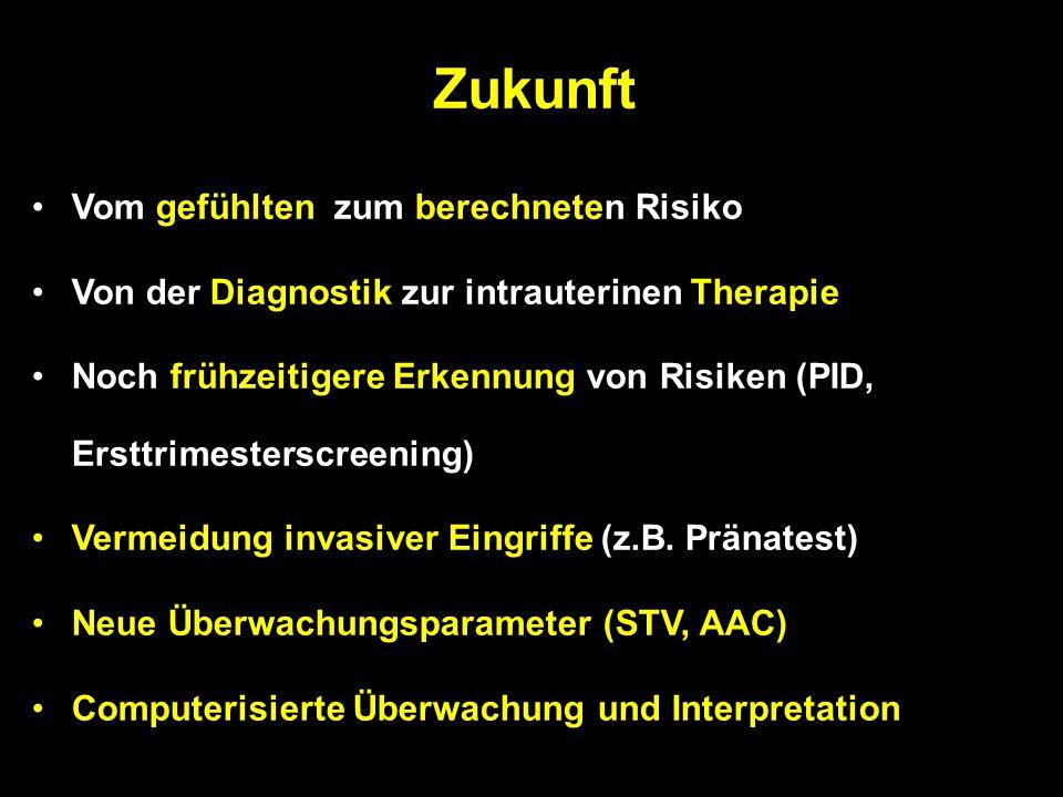 Vom gefühlten zum berechneten Risiko Von der Diagnostik zur intrauterinen Therapie Noch frühzeitigere Erkennung von Risiken (PID, Ersttrimesterscreeni
