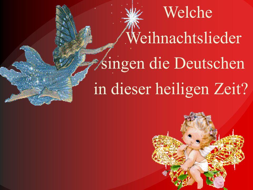 Welches Lied singen die Deutschen in der Weihnachtszeit unbedingt ?