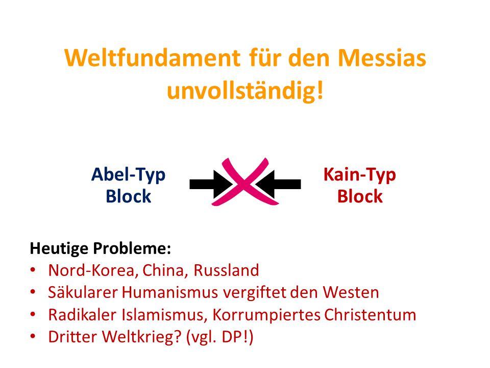 Abel-Typ Block Weltfundament für den Messias unvollständig.