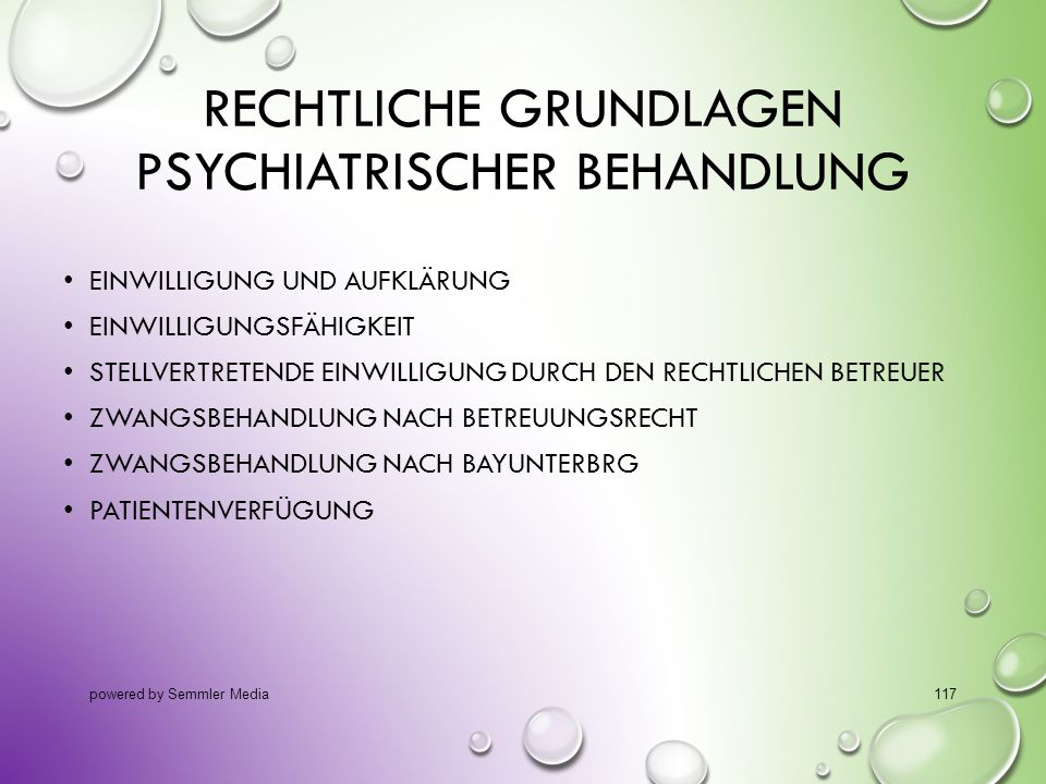 RECHTLICHE GRUNDLAGEN PSYCHIATRISCHER BEHANDLUNG EINWILLIGUNG UND AUFKLÄRUNG EINWILLIGUNGSFÄHIGKEIT STELLVERTRETENDE EINWILLIGUNG DURCH DEN RECHTLICHE