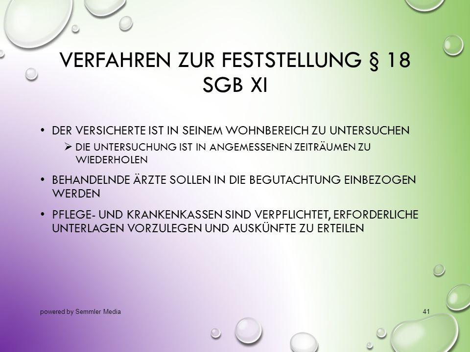 VERFAHREN ZUR FESTSTELLUNG § 18 SGB XI DER VERSICHERTE IST IN SEINEM WOHNBEREICH ZU UNTERSUCHEN  DIE UNTERSUCHUNG IST IN ANGEMESSENEN ZEITRÄUMEN ZU W