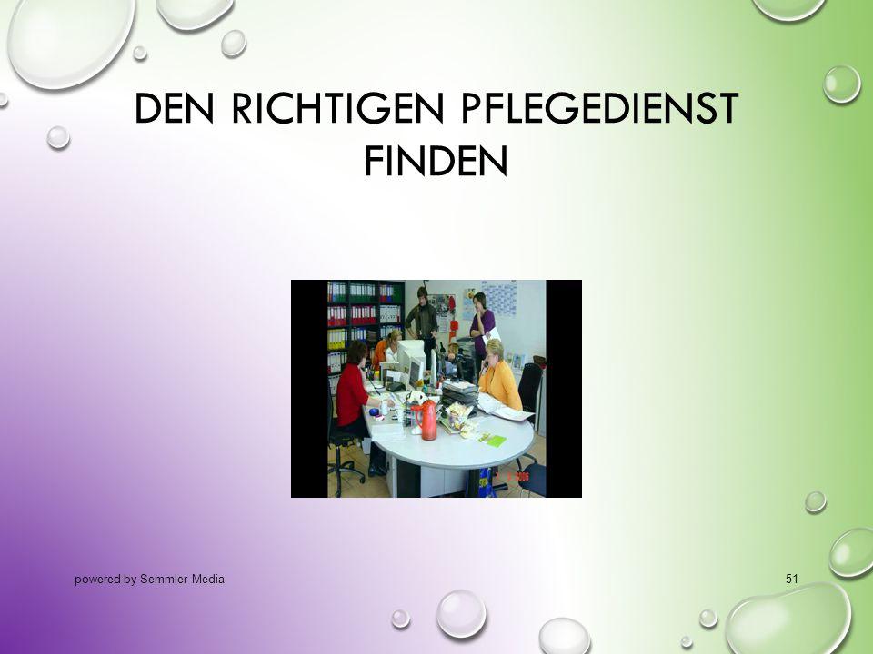 DEN RICHTIGEN PFLEGEDIENST FINDEN powered by Semmler Media51