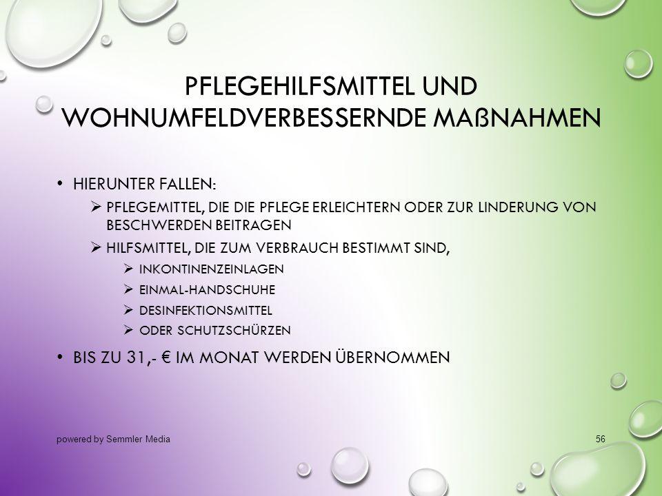PFLEGEHILFSMITTEL UND WOHNUMFELDVERBESSERNDE MAßNAHMEN HIERUNTER FALLEN:  PFLEGEMITTEL, DIE DIE PFLEGE ERLEICHTERN ODER ZUR LINDERUNG VON BESCHWERDEN