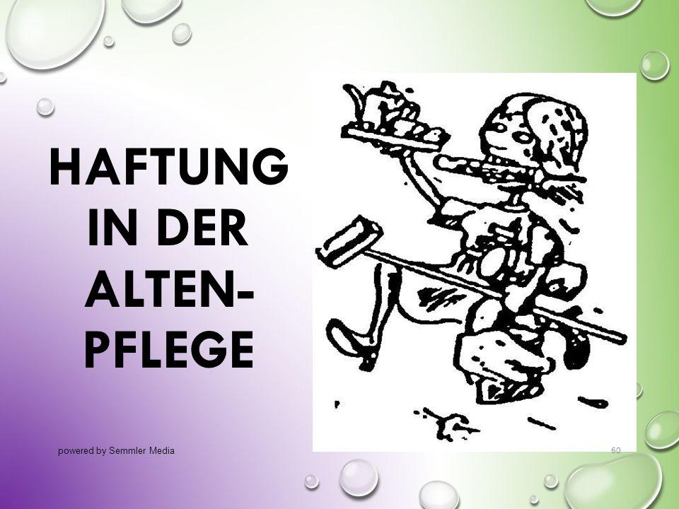 HAFTUNG IN DER ALTEN- PFLEGE powered by Semmler Media 60