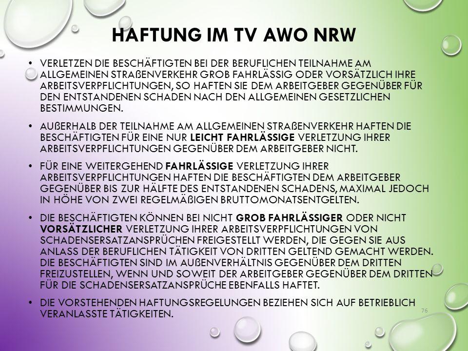HAFTUNG IM TV AWO NRW VERLETZEN DIE BESCHÄFTIGTEN BEI DER BERUFLICHEN TEILNAHME AM ALLGEMEINEN STRAßENVERKEHR GROB FAHRLÄSSIG ODER VORSÄTZLICH IHRE AR