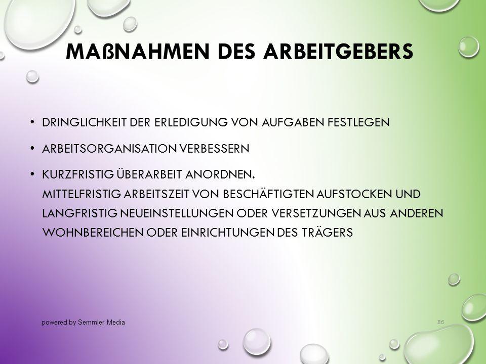 MAßNAHMEN DES ARBEITGEBERS DRINGLICHKEIT DER ERLEDIGUNG VON AUFGABEN FESTLEGEN ARBEITSORGANISATION VERBESSERN KURZFRISTIG ÜBERARBEIT ANORDNEN. MITTELF