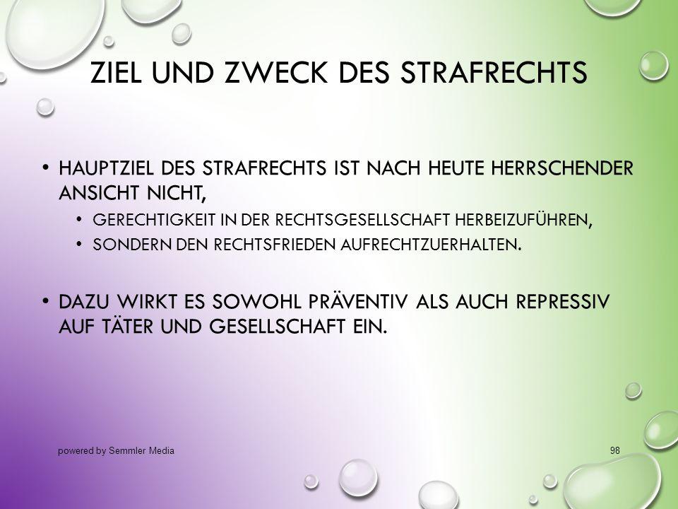 ZIEL UND ZWECK DES STRAFRECHTS HAUPTZIEL DES STRAFRECHTS IST NACH HEUTE HERRSCHENDER ANSICHT NICHT, GERECHTIGKEIT IN DER RECHTSGESELLSCHAFT HERBEIZUFÜ