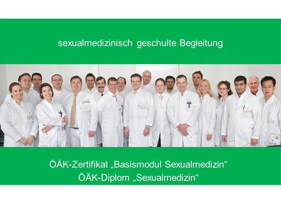 "ÖÄK – Diplom ""Sexualmedizin"" sexualmedizinisch geschulte Begleitung ÖÄK-Zertifikat ""Basismodul Sexualmedizin"" ÖÄK-Diplom ""Sexualmedizin"""