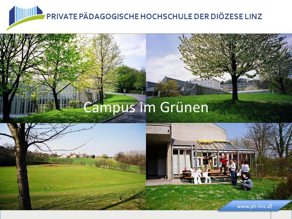 PRIVATE PÄDAGOGISCHE HOCHSCHULE DER DIÖZESE LINZ www.l.at Campus im Grünen