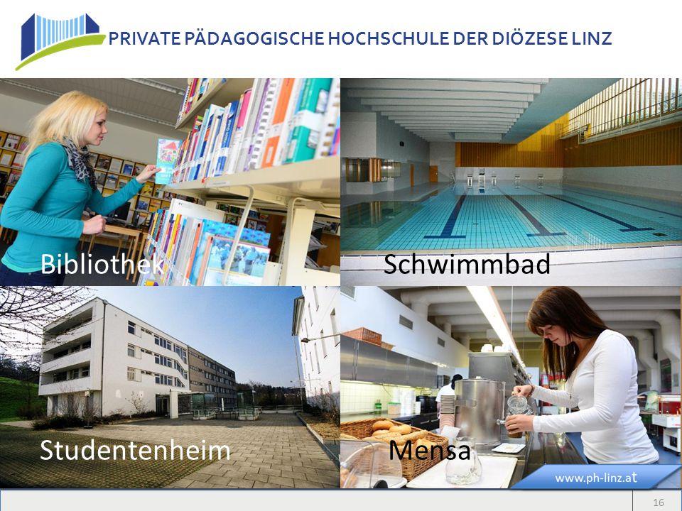 PRIVATE PÄDAGOGISCHE HOCHSCHULE DER DIÖZESE LINZ 16 Bibliothek Schwimmbad Studentenheim Mensa