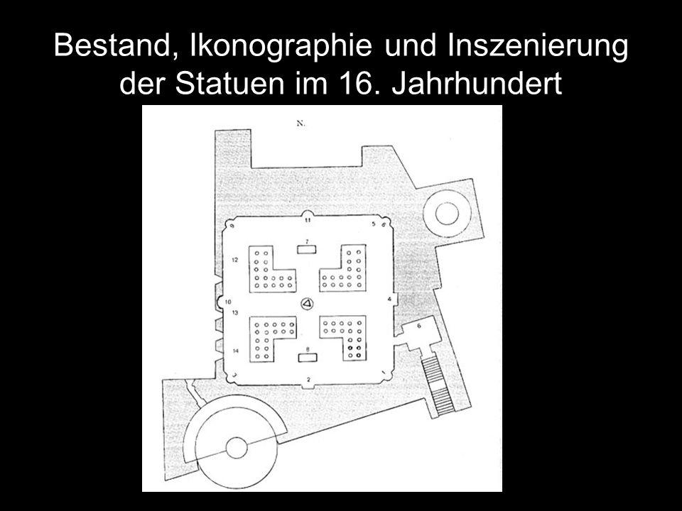 Bestand, Ikonographie und Inszenierung der Statuen im 16. Jahrhundert