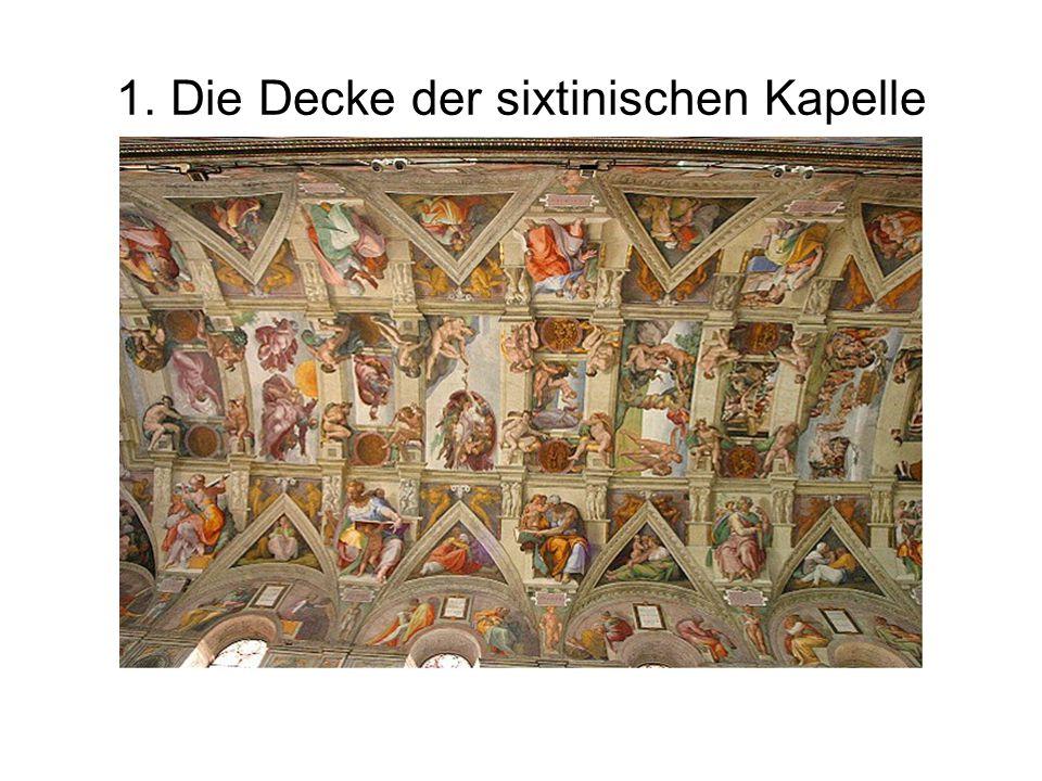 1. Die Decke der sixtinischen Kapelle