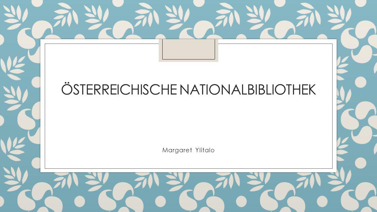 ◦ Nationalbibliothek ◦ Gesamte Literatur eines Landes ◦ Österreichische Nationalbibliothek ◦ Wien, Österreich ◦ Josefsplatz ◦ Größte in Österreich– 3,7 Mio.