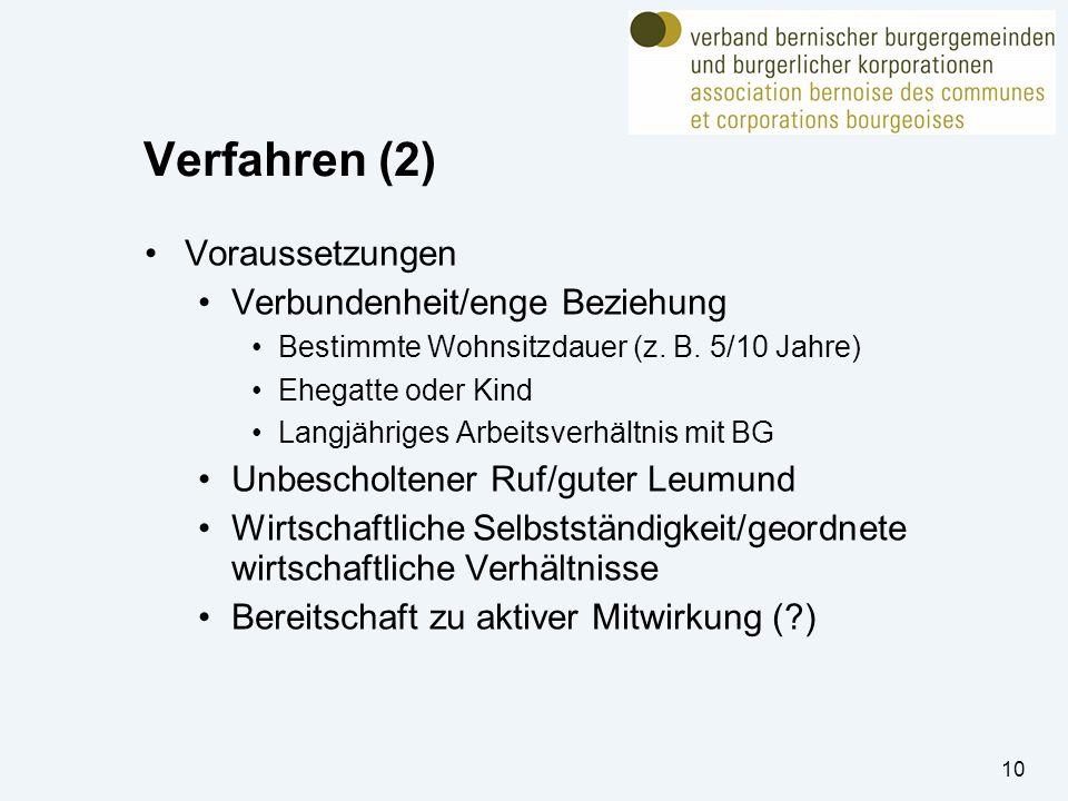 Verfahren (2) Voraussetzungen Verbundenheit/enge Beziehung Bestimmte Wohnsitzdauer (z.