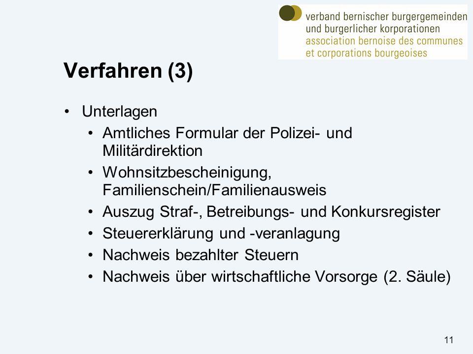 Verfahren (3) Unterlagen Amtliches Formular der Polizei- und Militärdirektion Wohnsitzbescheinigung, Familienschein/Familienausweis Auszug Straf-, Bet