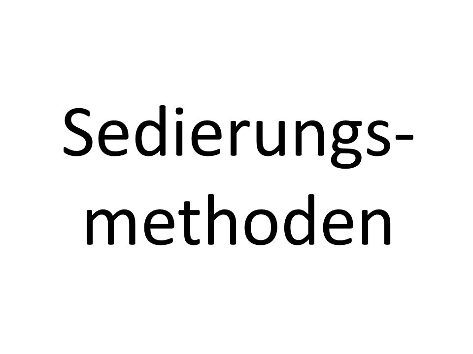 Sedierungs- methoden