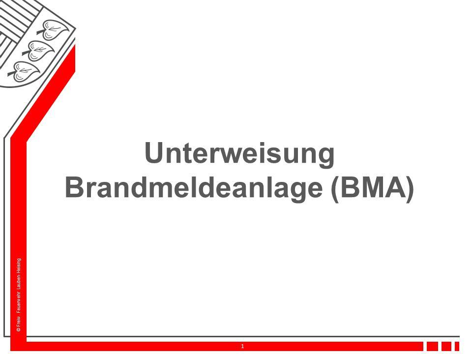 © Freiw. Feuerwehr Lauben-Heising 1 Unterweisung Brandmeldeanlage (BMA)