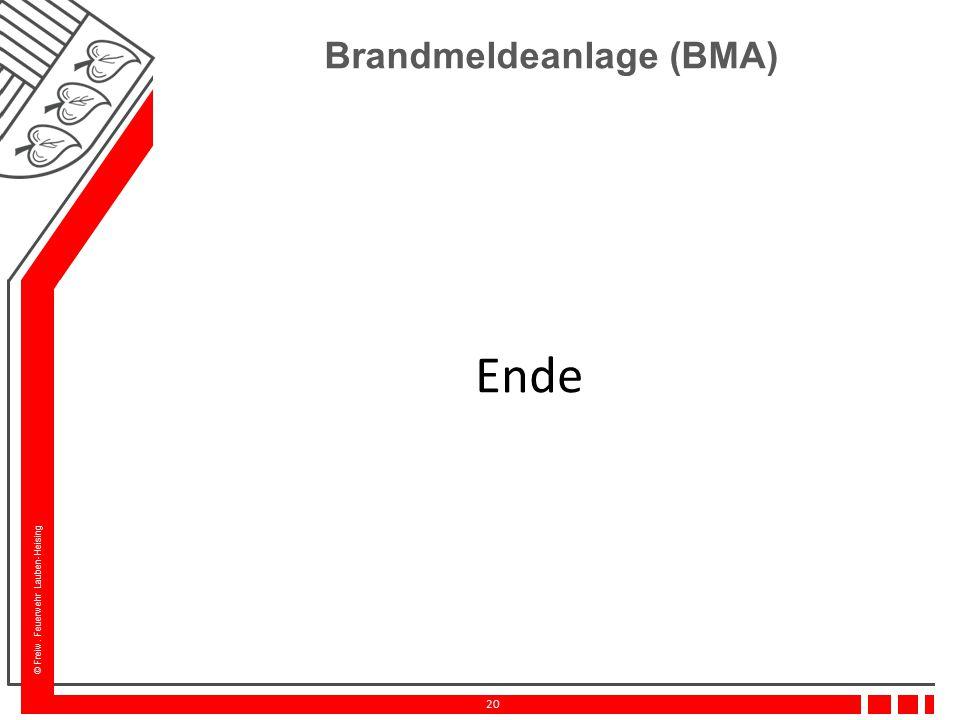 © Freiw. Feuerwehr Lauben-Heising 20 Brandmeldeanlage (BMA) Ende