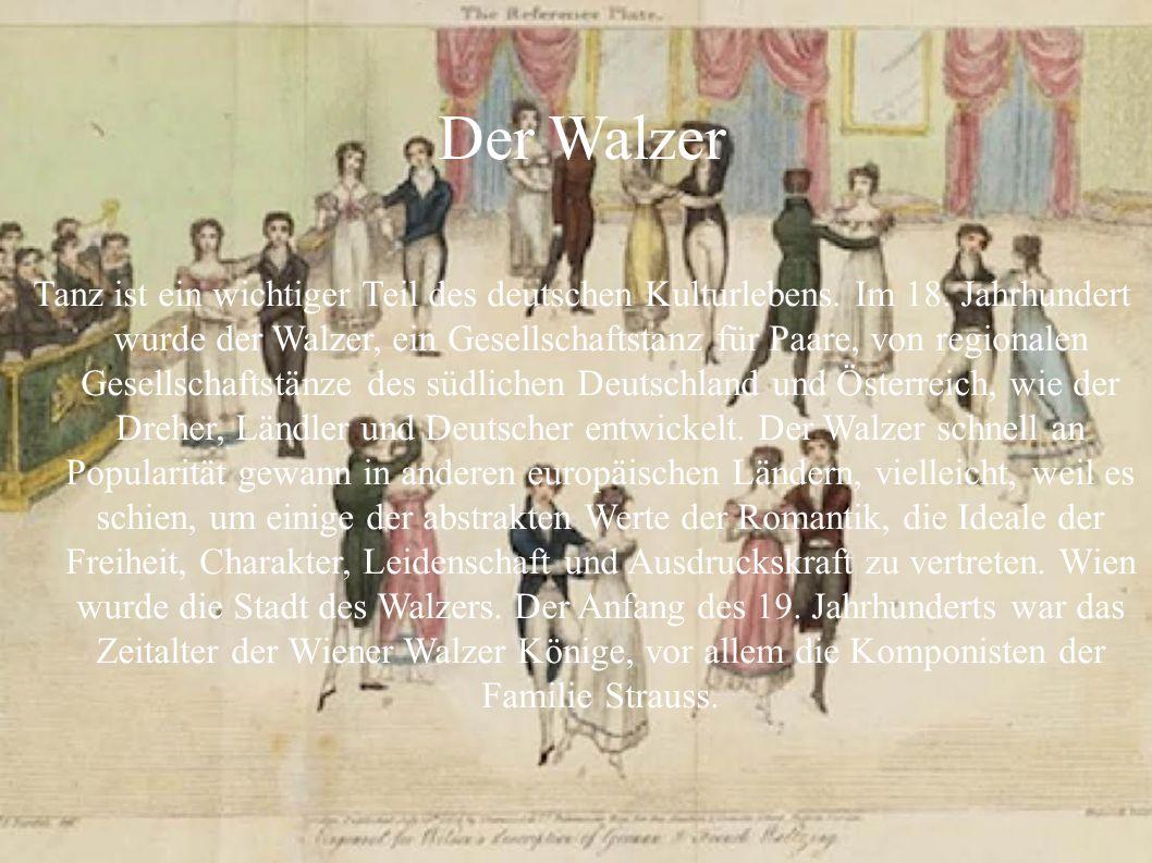 Der Walzer Tanz ist ein wichtiger Teil des deutschen Kulturlebens. Im 18. Jahrhundert wurde der Walzer, ein Gesellschaftstanz für Paare, von regionale