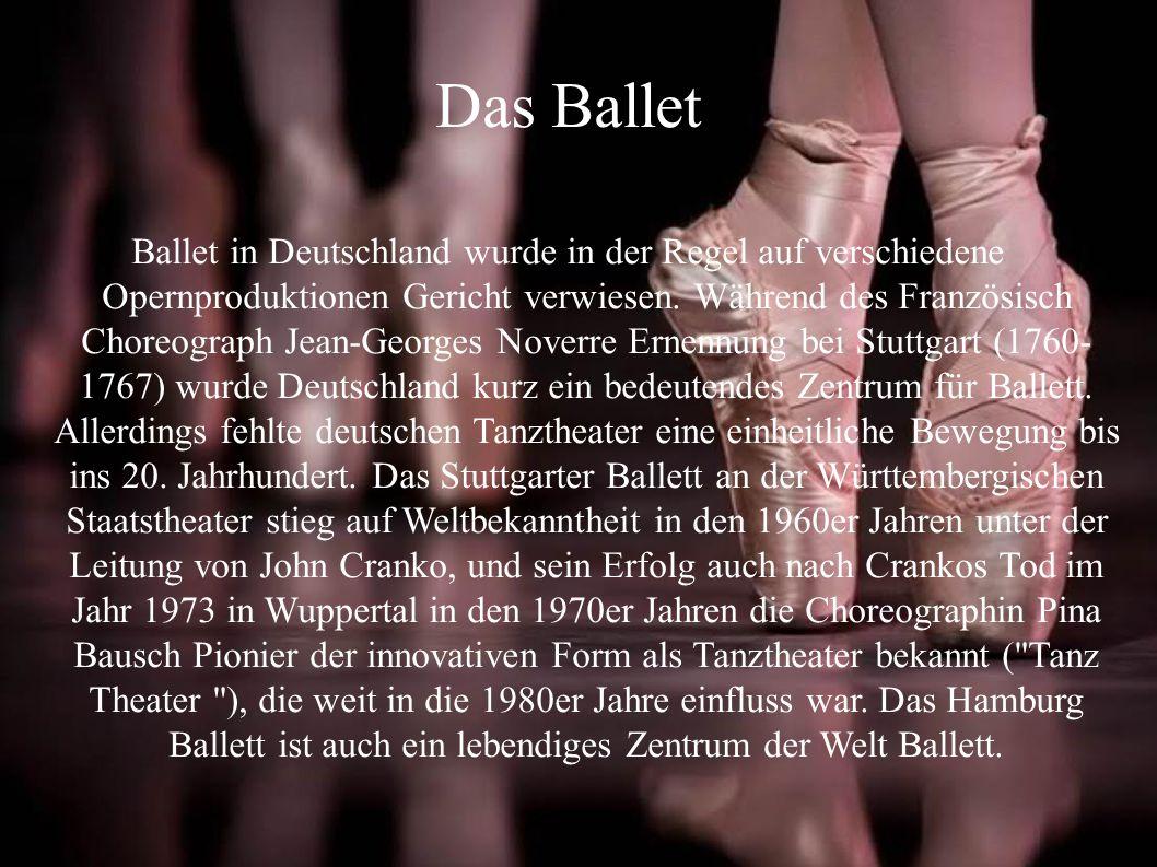 Das Ballet Ballet in Deutschland wurde in der Regel auf verschiedene Opernproduktionen Gericht verwiesen. Während des Französisch Choreograph Jean-Geo