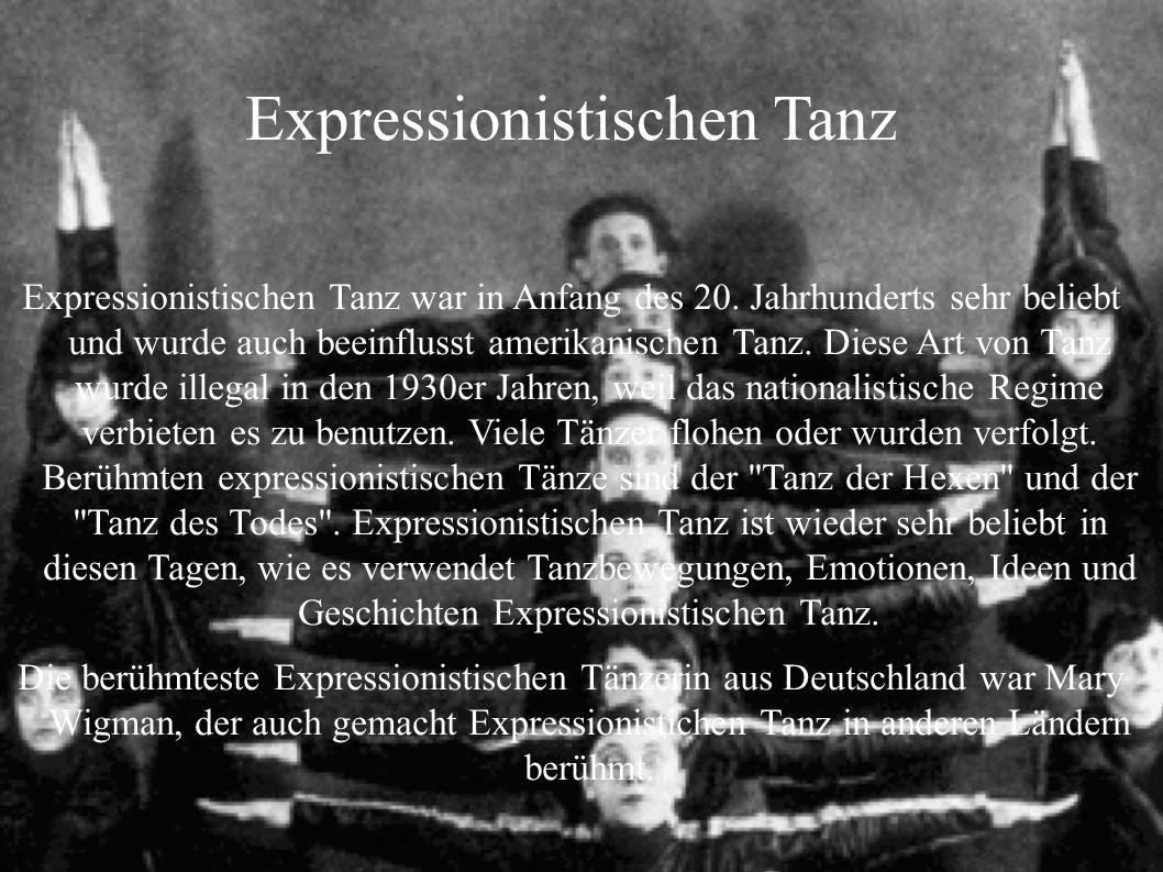 Expressionistischen Tanz Expressionistischen Tanz war in Anfang des 20. Jahrhunderts sehr beliebt und wurde auch beeinflusst amerikanischen Tanz. Dies