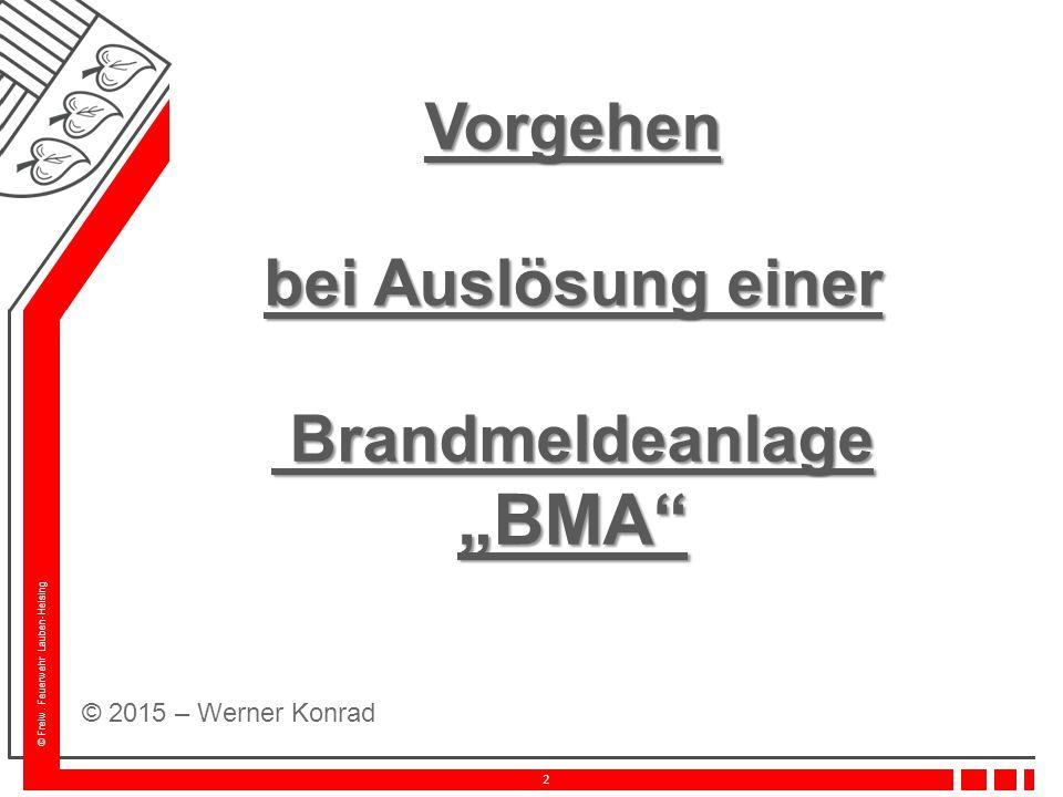 """2 Vorgehen bei Auslösung einer Brandmeldeanlage """"BMA © 2015 – Werner Konrad"""