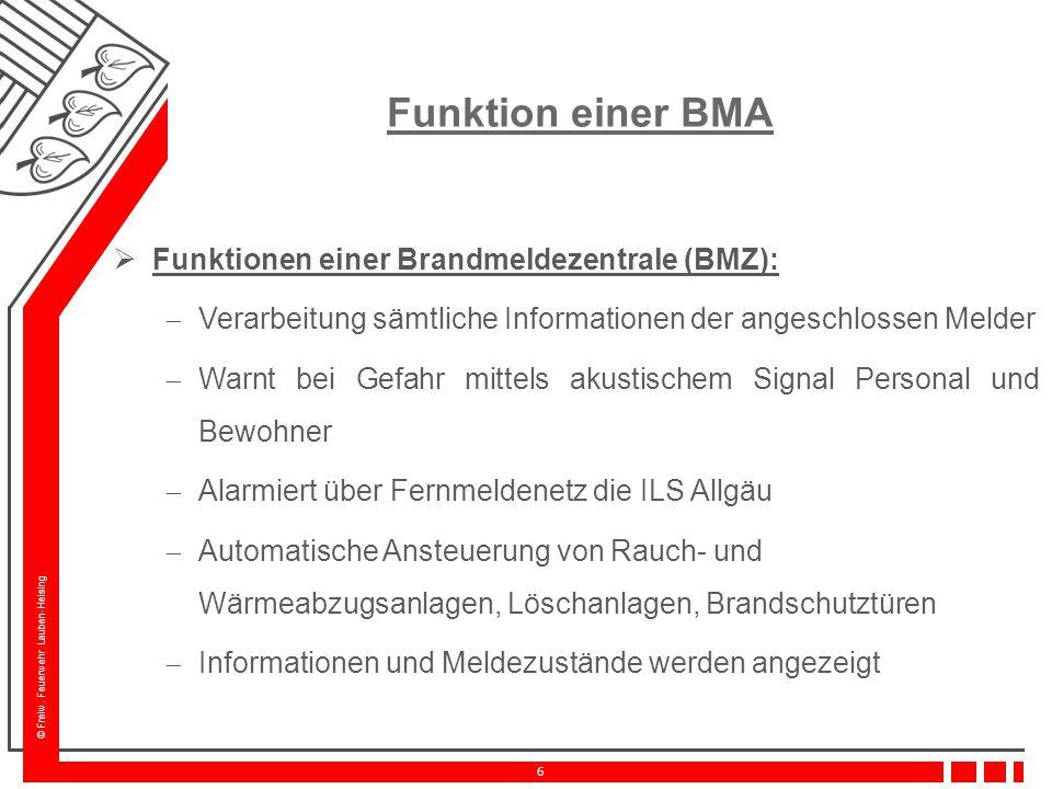 © Freiw. Feuerwehr Lauben-Heising 6 Funktion einer BMA  Funktionen einer Brandmeldezentrale (BMZ):  Verarbeitung sämtliche Informationen der angesch