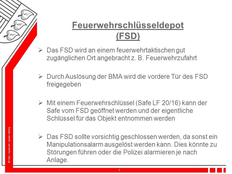 © Freiw. Feuerwehr Lauben-Heising 7 Feuerwehrschlüsseldepot (FSD)  Das FSD wird an einem feuerwehrtaktischen gut zugänglichen Ort angebracht z. B. Fe