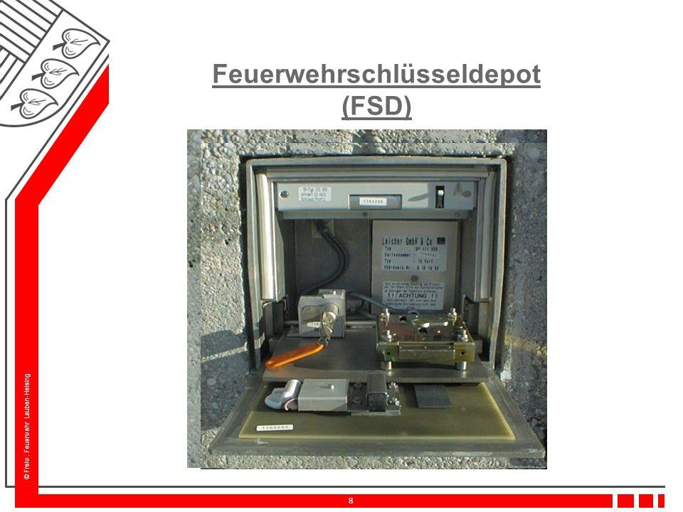 © Freiw. Feuerwehr Lauben-Heising 8 Feuerwehrschlüsseldepot (FSD)
