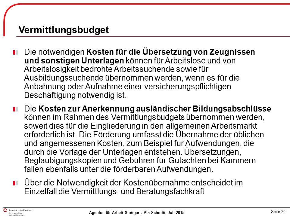 Vermittlungsbudget Die notwendigen Kosten für die Übersetzung von Zeugnissen und sonstigen Unterlagen können für Arbeitslose und von Arbeitslosigkeit