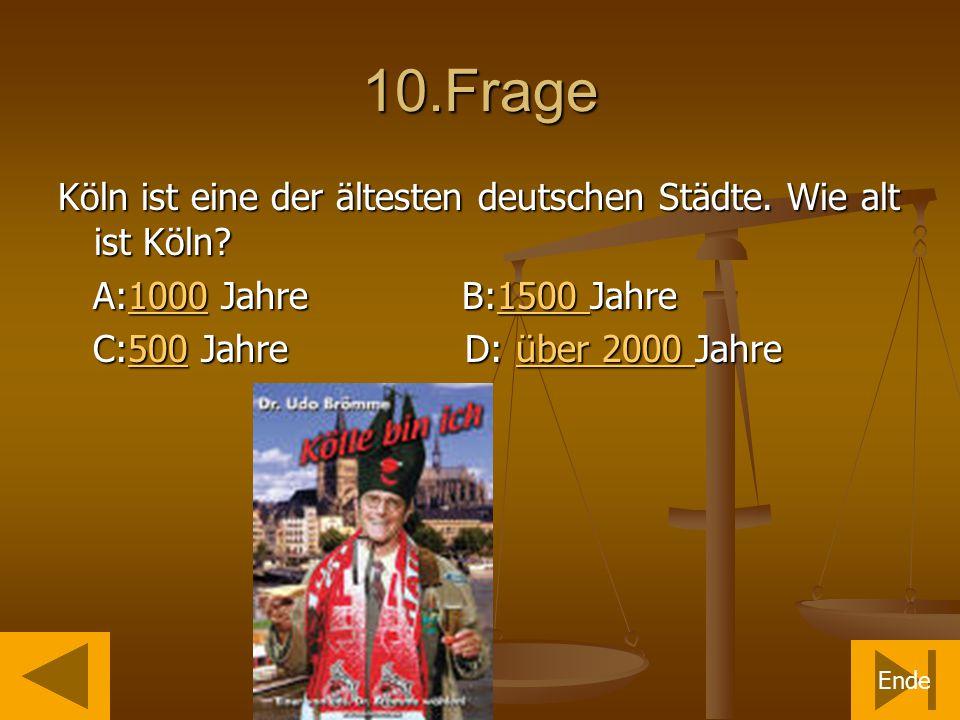 10.Frage Köln ist eine der ältesten deutschen Städte.
