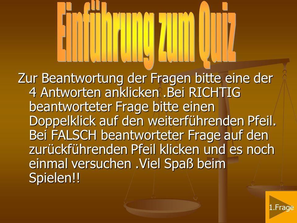 1.Frage Aus wie vielen Bundesländern besteht Österreich? A:5A:5 B:7 A:5 C:13C:13 D:15 D:15 C:13D:15