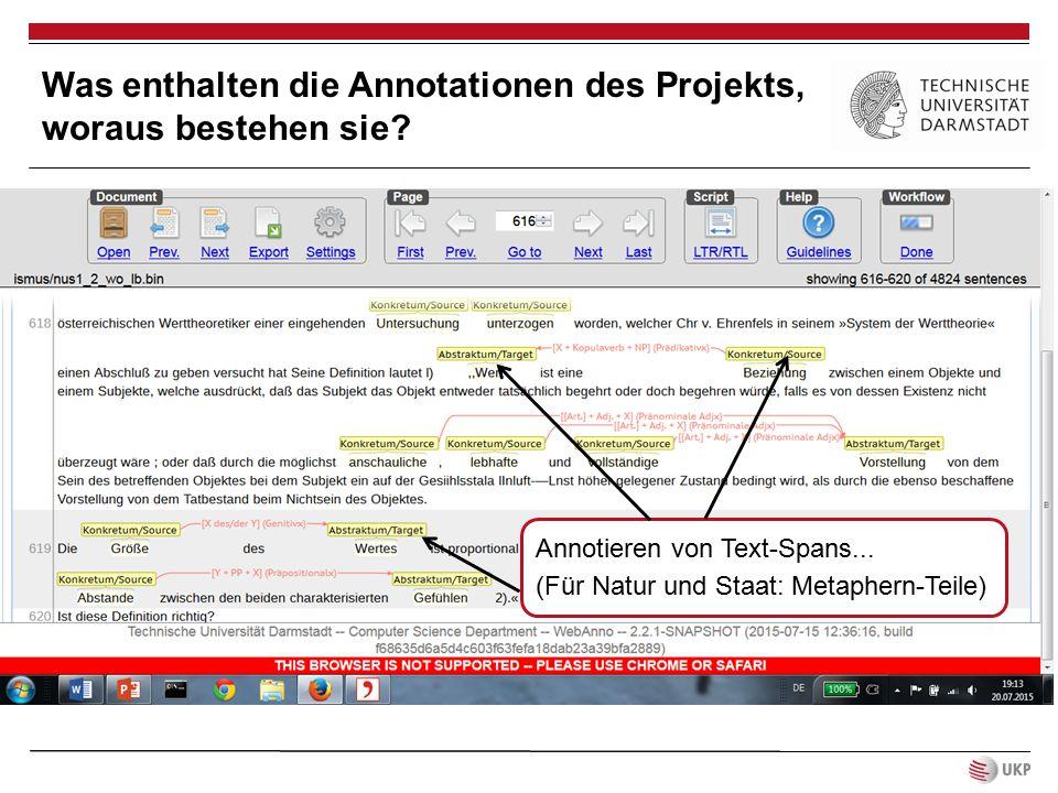 Annotieren von Text-Spans... (Für Natur und Staat: Metaphern-Teile) Was enthalten die Annotationen des Projekts, woraus bestehen sie?