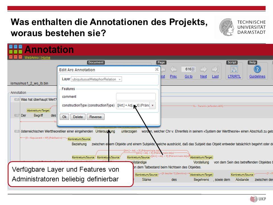 Verfügbare Layer und Features von Administratoren beliebig definierbar Was enthalten die Annotationen des Projekts, woraus bestehen sie?