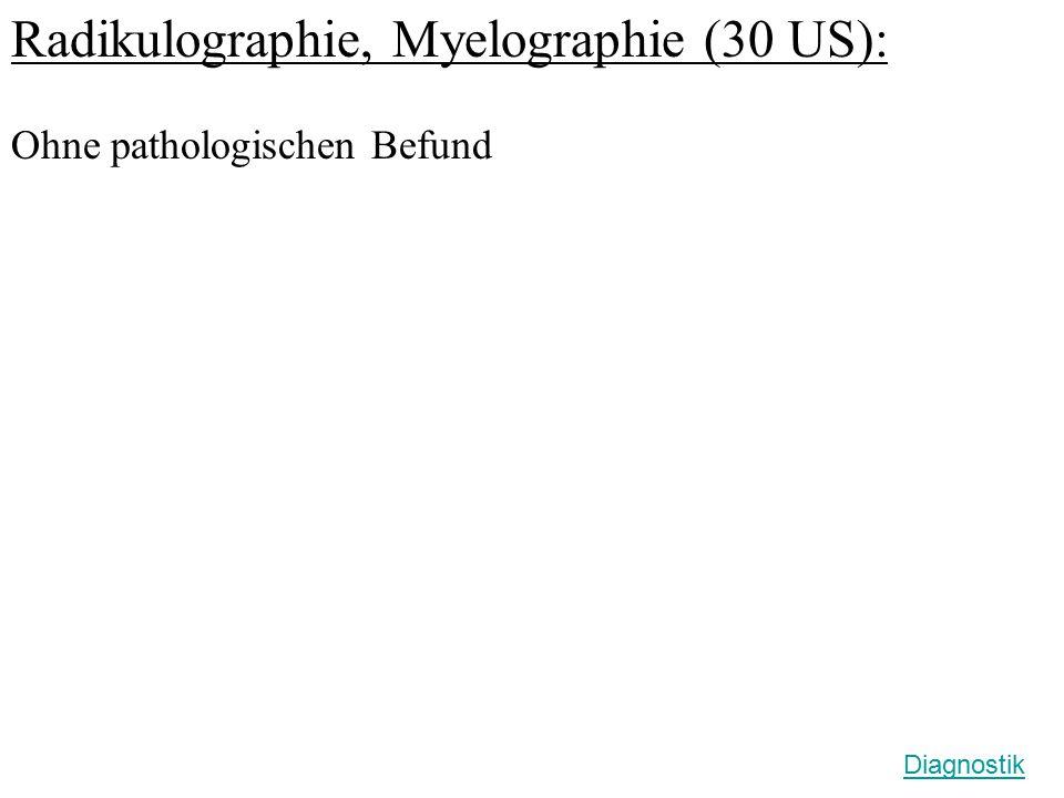 Radikulographie, Myelographie (30 US): Ohne pathologischen Befund Diagnostik