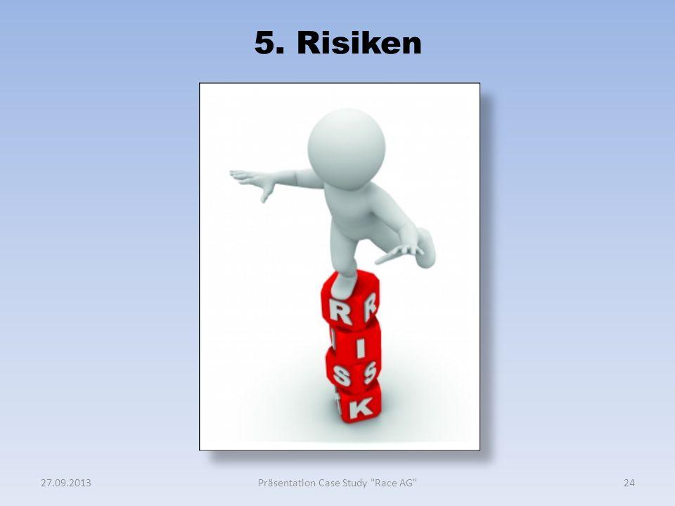 5. Risiken 2427.09.2013Präsentation Case Study
